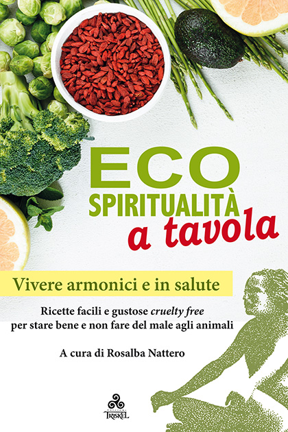 ECOSPIRITUALITÀ A TAVOLA, a cura di Rosalba Nattero